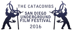 The Catacombs – San Diego Underground Film Festival – 2016